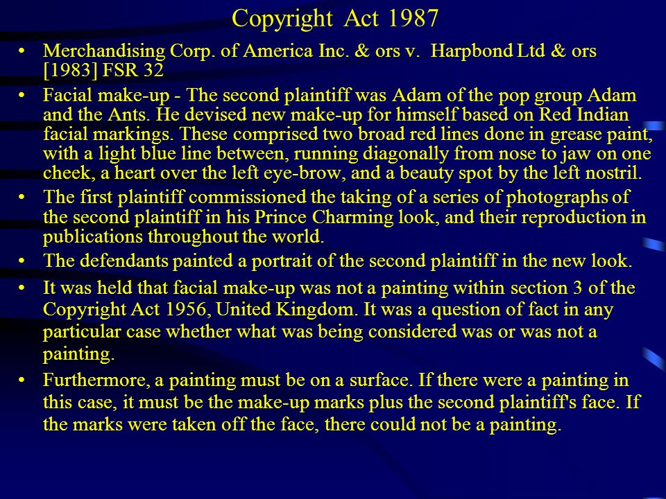 Copyright Act 1987 Merchandising Corp. of America Inc. & ors v. Harpbond Ltd & ors [1983] FSR 32.
